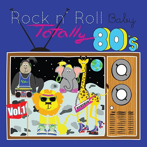 Play & Download Totally 80's Lullaby Arrangements by Rock N' Roll Baby Lullaby Ensemble | Napster