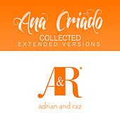 Play & Download Ana Criado Collected (The Extended Versions) by Various Artists | Napster