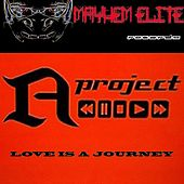 Play & Download Love Is A Journey by A Project | Napster