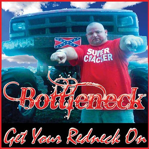 Play & Download Get Your Redneck On by Bottleneck | Napster