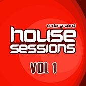 Play & Download Underground House Sessions Vol. 1 - EP by Various Artists | Napster