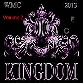 Play & Download Kingdom Dance WMC 2013 Volume II by Various Artists | Napster