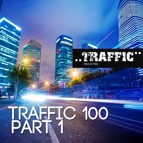 Play & Download Traffic 100 Part 1 - EP by Various Artists | Napster