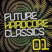 Future Hardcore Classics Vol. 1 by Various Artists