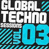 Global Techno Sessions Vol. 3 by Various Artists