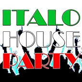 Italo House Party (20 Classics) by Various Artists