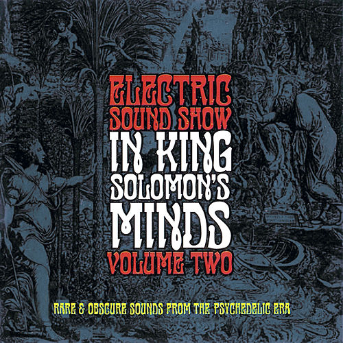Play & Download In King Solomon's Minds - Electric Sound Show, Vol. 2 (Remastered) by Various Artists | Napster
