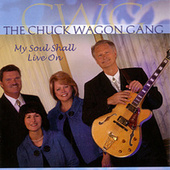 Play & Download My Soul Shall Live On by Chuck Wagon Gang | Napster