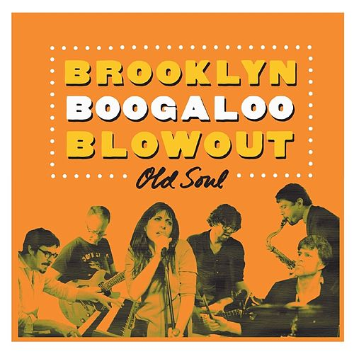 Old Soul by Brooklyn Boogaloo Blowout