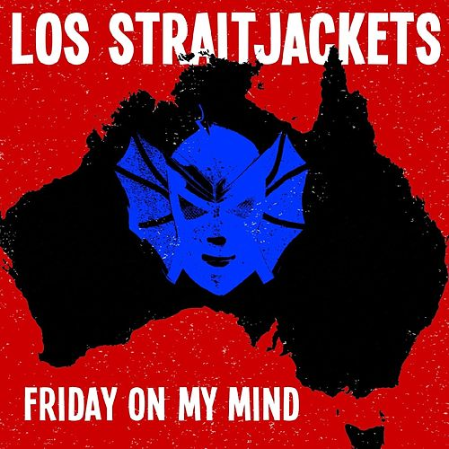 Play & Download Friday On My Mind - Single by Los Straitjackets | Napster