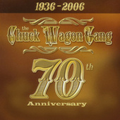 Play & Download 70th Anniversary by Chuck Wagon Gang | Napster