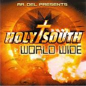 Play & Download Mr. Del Presents Holy South: World Wide by Mr. Del | Napster
