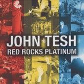 Play & Download Red Rocks Platinum by John Tesh | Napster