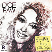 Somebody Loves You by Dice Raw