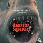 Play & Download Inner Space: The Lost Film Music of Sven Libaek by Sven Libaek | Napster