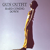 Hard Coming Down by Gun Outfit