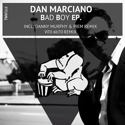 Play & Download Bad Boy by Dan Marciano | Napster