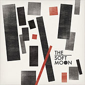Play & Download The Soft Moon by The Soft Moon | Napster