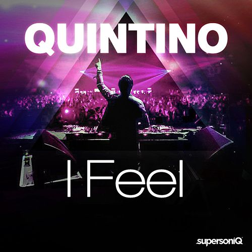 Play & Download I Feel by Quintino | Napster