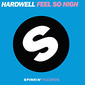 Play & Download Feel So High by Hardwell | Napster