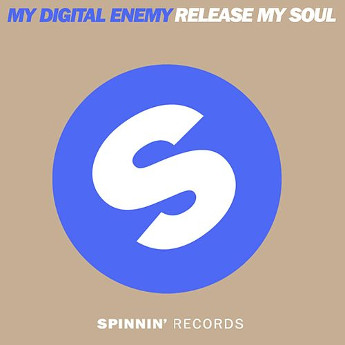Play & Download Release My Soul by My Digital Enemy | Napster