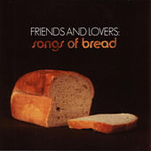Play & Download Friends and Lovers: Songs of Bread by Various Artists | Napster