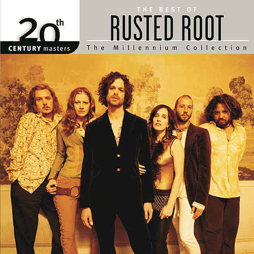 Play & Download The Best Of / 20th Century Masters The Millennium Collection by Rusted Root | Napster