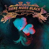 Play & Download Loud About Loathing by None More Black | Napster