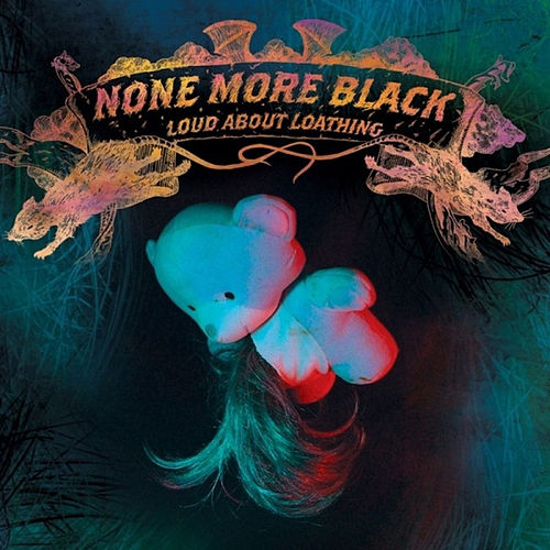 Loud About Loathing by None More Black