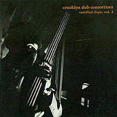Play & Download Certified Dope, Vol. 2 by Crooklyn Dub Consortium | Napster