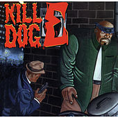 The Return of Kill Dog E by Scotty Hard