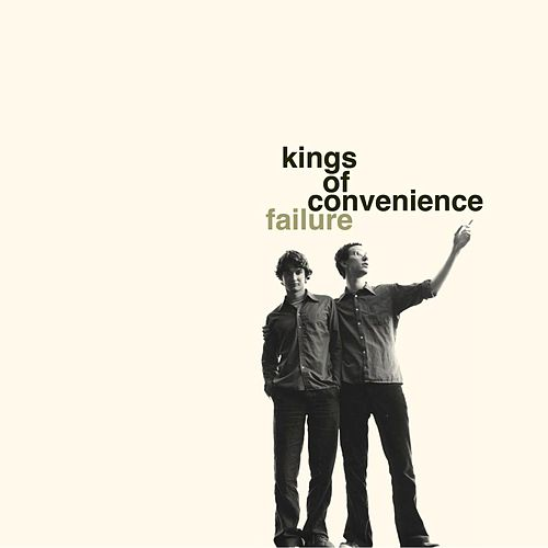 Failure by Kings Of Convenience