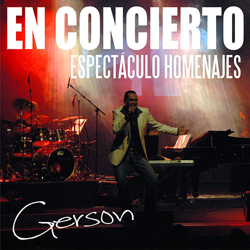 Play & Download Espectáculo Homenajes (En Directo) by Gerson Galván | Napster
