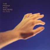 Play & Download Glass by The Frank and Walters | Napster