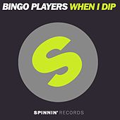 Play & Download When I Dip by Bingo Players | Napster