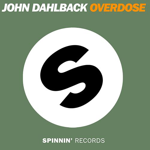 Play & Download Overdose by John Dahlbäck | Napster
