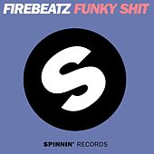Play & Download Funky Shit by Firebeatz | Napster