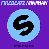 Play & Download Miniman by Firebeatz | Napster