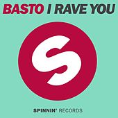 Play & Download I Rave You by Basto | Napster