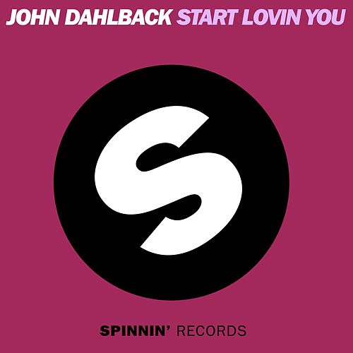 Play & Download Start Lovin You by John Dahlbäck | Napster