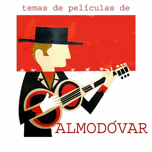 Temas de Películas de Almodóvar (Original Motion Picture Soundtrack) by Various Artists