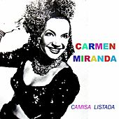 Play & Download Camisa Listada by Carmen Miranda | Napster
