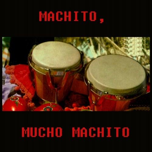 Play & Download Mucho Machito by Machito | Napster