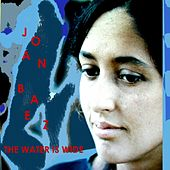 The Water Is Wide by Joan Baez