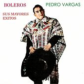 Play & Download Sus Mayores Éxitos by Pedro Vargas | Napster