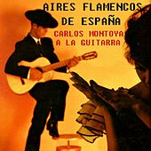 Play & Download Aires Flamencos de España by Carlos Montoya | Napster