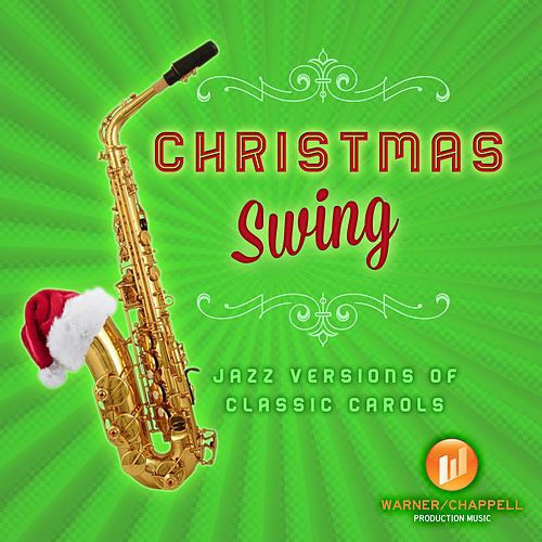 Play & Download Christmas Swing - Jazz Versions Of Classic Carols by Holiday Music Ensemble | Napster