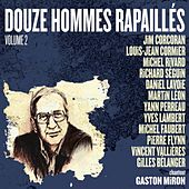 Play & Download Douze hommes rapaillés chantent Gaston Miron, Vol. 2 by Various Artists | Napster