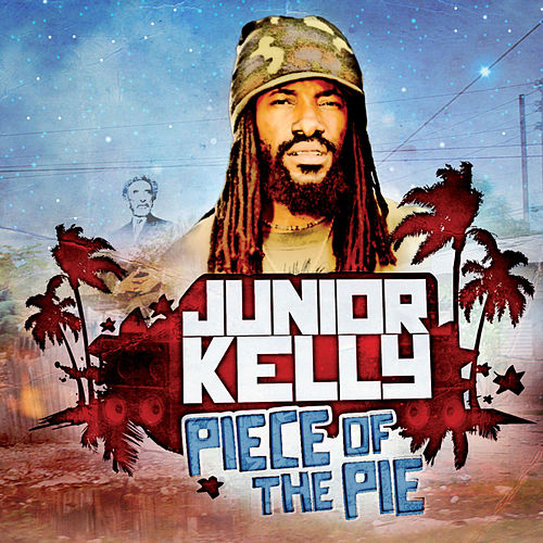 Play & Download Piece of the Pie by Junior Kelly | Napster