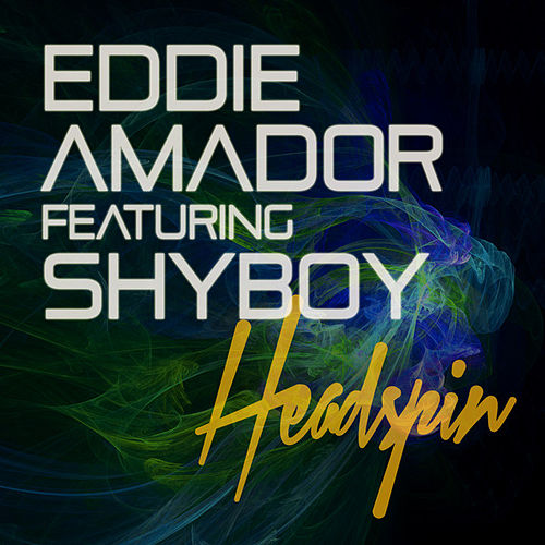 Headspin by Eddie Amador